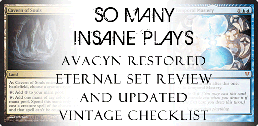 So Many Insane Plays - Avacyn Restored Eternal Set Review & Updated Vintage Checklist