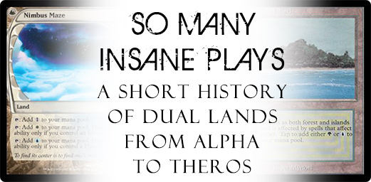 So Many Insane Plays - A Short History of Dual Lands